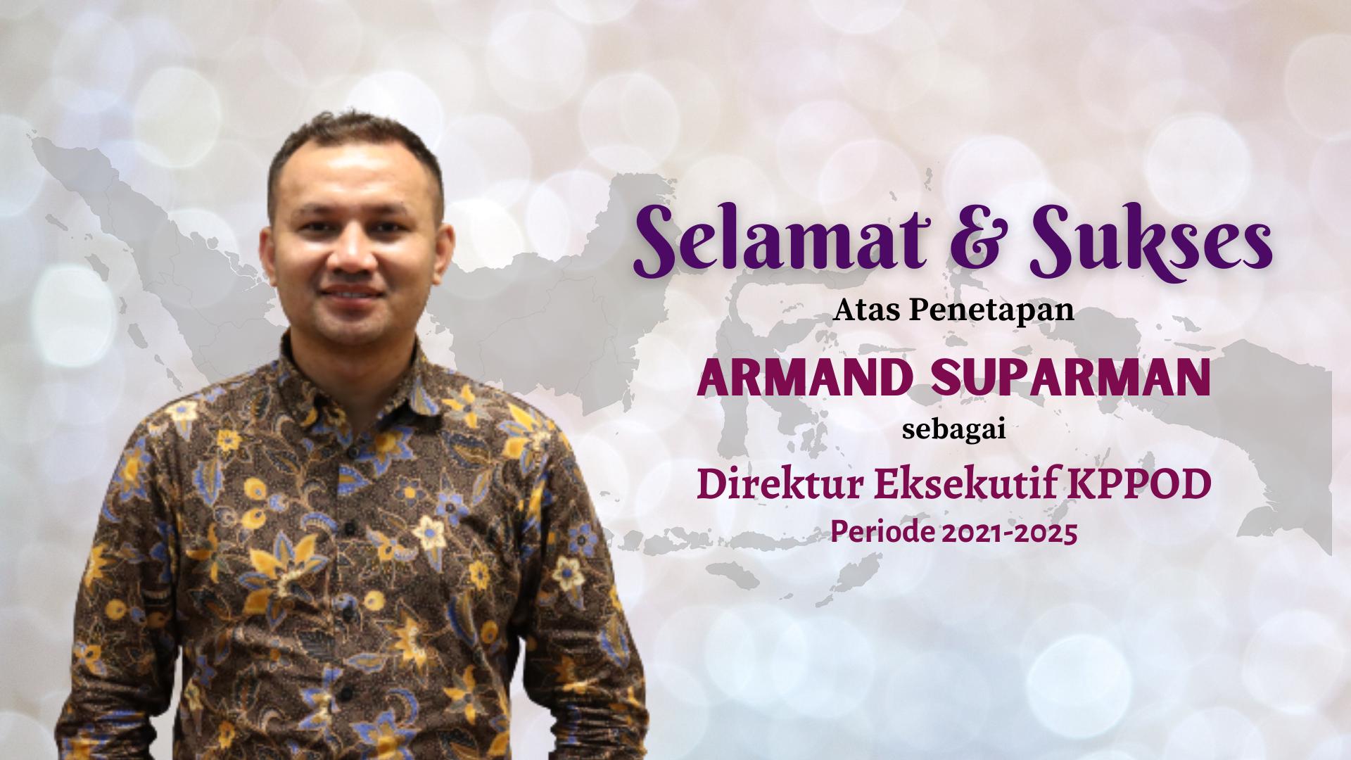 Informasi Penetapan Armand Suparman sebagai Direktur Eksekutif KPPOD periode 2021-2025